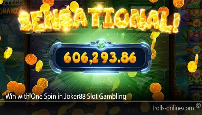 Win with One Spin in Joker88 Slot Gambling