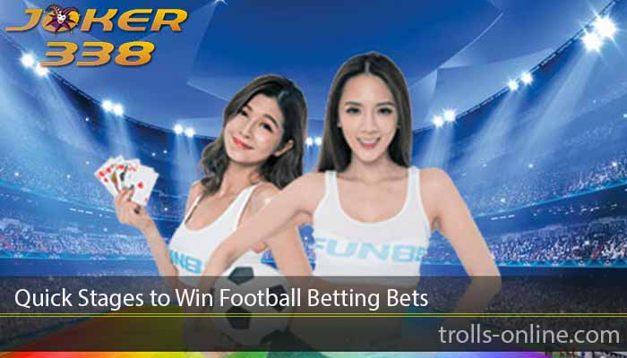 Quick Stages to Win Football Betting Bets