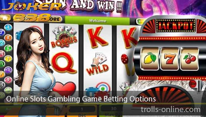 Online Slots Gambling Game Betting Options
